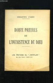 Douze Preuves De L Inexistence De Dieu. - Couverture - Format classique