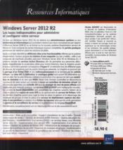 Windows Server 2012 R2 ; les bases indispensables pour administrer et configurer votre serveur - 4ème de couverture - Format classique