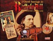 L'Ouest Sauvage De Buffalo Bill ; Une Legende Americaine - Couverture - Format classique