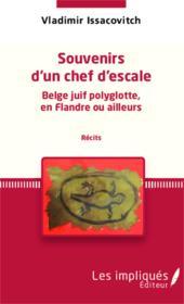 Souvenirs d'un chef d'escale Belge juif polyglotte, en Flandre ou ailleurs - Couverture - Format classique