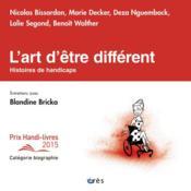 L'art d'être différent ; histoires de handicaps - Couverture - Format classique