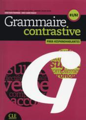 Grammaire constrastive ; para hispanohablantes ; B1>B2 (édition 2019) - Couverture - Format classique