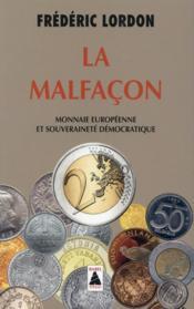 La malfaçon ; monnaie européenne et souveraineté démocratique - Couverture - Format classique