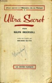 Ultra Secret - Collection Pour Servir A L'Histoire De Ce Temps N°6. - Couverture - Format classique