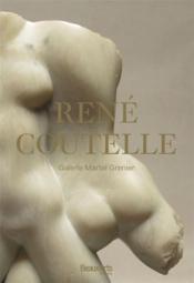 René Coutelle, galerie Martel-Greiner - Couverture - Format classique