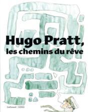 Hugo Pratt, les chemins du rêve - Couverture - Format classique