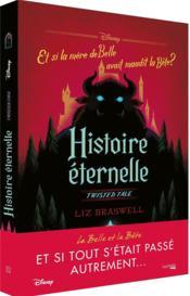 Histoire éternelle (la Belle et la bête) ; et si la mère de Belle avait maudit la Bête ? - Couverture - Format classique
