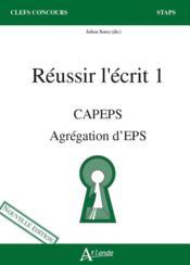 Réussir l'écrit 1 ; CAPEPS, agrégation d'EPS - Couverture - Format classique