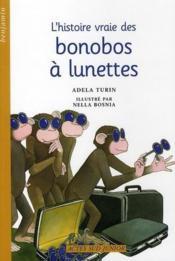 L'histoire vraie des bonobos à lunettes - Couverture - Format classique