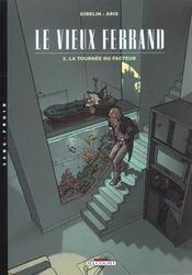 Le vieux Ferrand t.2 ; la tournée du facteur - Intérieur - Format classique