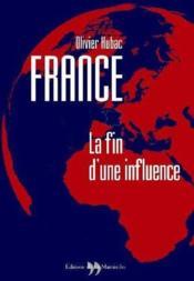 France ; la fin d'une influence - Couverture - Format classique