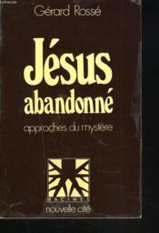 Jesus abandonne approches du mystere - Couverture - Format classique