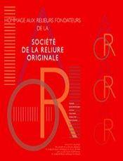 Hommage aux relieurs fondateurs de la société de la reliure originale - Intérieur - Format classique