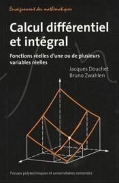 Calcul différentiel et intégral ; fonctions réelles d'une ou de plusieurs variables réelles - Couverture - Format classique