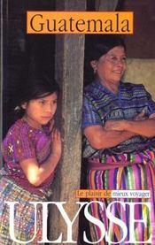 Guide Ulysse ; Guatemala - Intérieur - Format classique