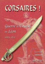 Corsaires ; Le Leon Et La Guerre De Course, 1689-1815 - Couverture - Format classique