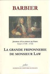 Journal d'un avocat de Paris t.1 ; (1718-1722) ; la grande friponnerie de monsieur Law - Intérieur - Format classique