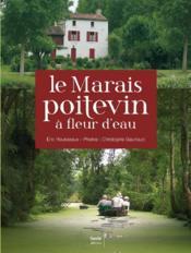 Le Marais Poitevin à fleur d'eau - Couverture - Format classique