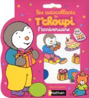 Autocollants T'choupi ; anniversaire - Couverture - Format classique
