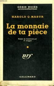 La Monnaie De Ta Piece. ( You Can'T Live For Ever ). Collection : Serie Noire Avec Jaquette N° 123 - Couverture - Format classique