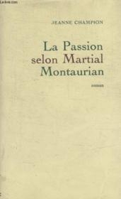 La Passion Selon Martial Montaurian. - Couverture - Format classique