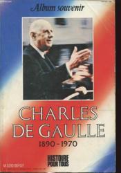 Album Souvenir Charles De Gaulle 1890 - 1970 - Couverture - Format classique