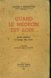 Quand Le Medecin Est Loin... Guide Medical A L'Usage Des Isoles. - Couverture - Format classique