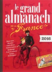 Le grand almanach de la France 2016 - Couverture - Format classique