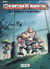 Les rugbymen T.14 ; on a déboulé à Marcatraz ! - Couverture - Format classique