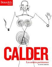 Calder ; les années parisiennes au Centre Pompidou - Couverture - Format classique