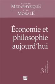 REVUE DE METAPHYSIQUE ET DE MORALE N.2005/3 ; économie et philosophie aujourd'hui (édition 2005) - Couverture - Format classique