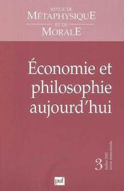REVUE DE METAPHYSIQUE ET DE MORALE N.2005/3 ; économie et philosophie aujourd'hui (édition 2005) - Intérieur - Format classique