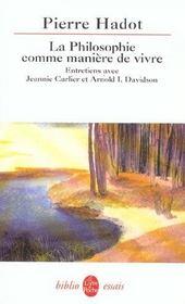 La philosophie comme maniere de vivre - entretiens avec jeannie carlier et arnold i. davidson - Intérieur - Format classique