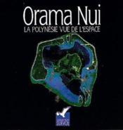 Orama nui, la Polynésie vue de l'espace - Couverture - Format classique