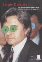 SERGIO DANGELO. Les Autres faces de la médaille - Collectif [SURREALISME] - Couverture - Format classique