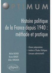 Histoire politique de la France depuis 1940 : méthode et pratique - Couverture - Format classique