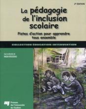 La pégagogie de l'inclusion scolaire ; pistes d'action pour apprendre tous ensemble (2e édition) - Couverture - Format classique