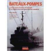 Bateaux-pompes ; et barges anti-incendie ; histoire de la lutte contre les feux portuaires - Couverture - Format classique