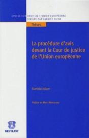 La procédure d'avis devant la cour de justice de l'union européenne - Couverture - Format classique