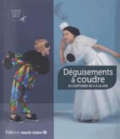 Déguisements à coudre ; 24 costumes de 4 à 10 ans - Couverture - Format classique