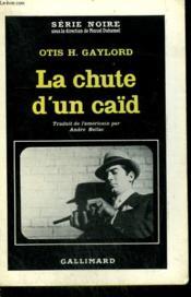 La Chute D'Un Caid. ( The Rise Fall Of Legs Diamond ). Collection : Serie Noire N° 720 - Couverture - Format classique