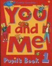 You And Me 1: Pupil'S Book - Couverture - Format classique