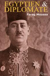 Egyptien et diplomate ; Farag Mikhail Moussa ; 1892-1947 - Couverture - Format classique