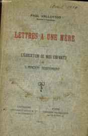 Lettres A Une Mere - L'Education De Nos Enfants Et L4ancien Testament - Couverture - Format classique