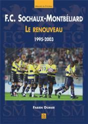 F.C. Sochaux-Montbeliard ; le renouveau, 1995-2003 - Couverture - Format classique