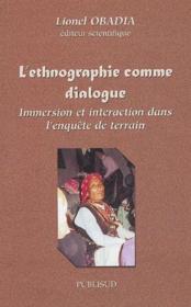 L'ethnographie comme dialogue ; immersion et interaction dans l'enquête de terrain - Couverture - Format classique