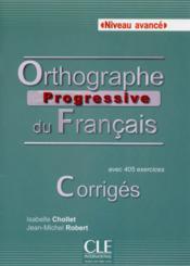 Orthographe progressive avancee - francais - corriges - Couverture - Format classique