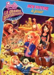 Barbie et ses soeurs ; la grande aventure des chiots ; mon histoire à jouer - Couverture - Format classique