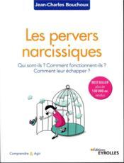 Les pervers narcissiques ; qui sont-ils, comment fonctionnent ils, comment leur échapper ? (2e édition) - Couverture - Format classique