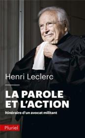 La parole et l'action ; itinéraire d'un avocat militant - Couverture - Format classique